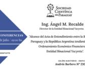 Director de Yacyreta ofrecerá conferencia sobre el Acta de Entendimiento entre Paraguay y Argentina